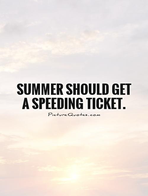 summer-should-get-a-speeding-ticket-quote-1_orig